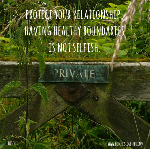 protect your relationship, having healthy boundaries is not selfish.