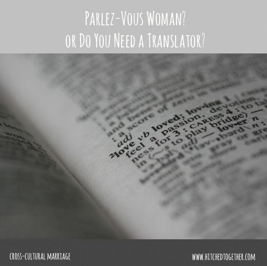 Parlez-Vous Woman? o Do You Need a Translator?