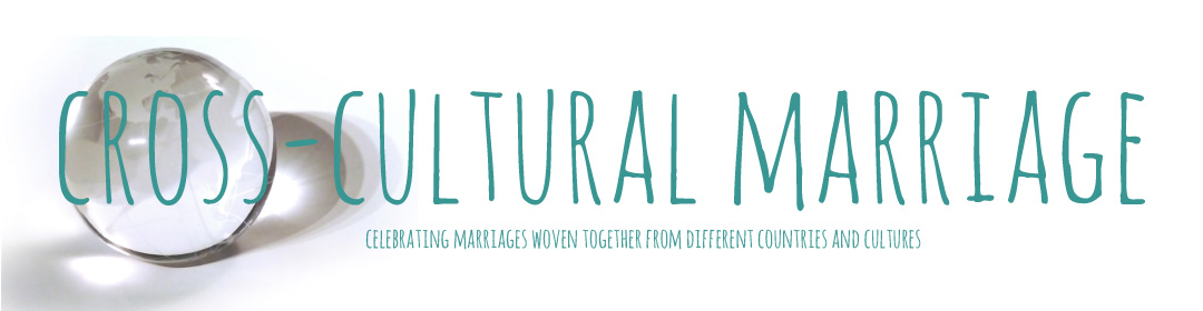 Cross Cultural Marriage celebrates marriages woven together from different countries and cultures.