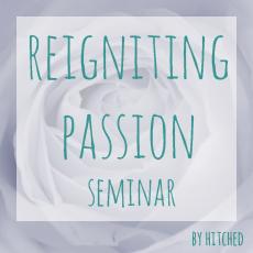 Reigniting Passion Seminar