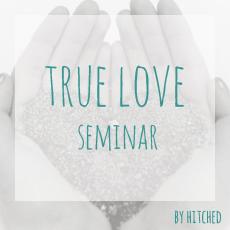 True Love Seminar