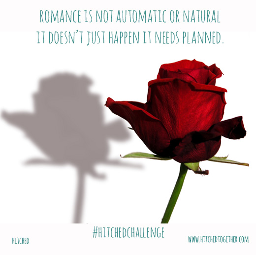 Marriage tip, Hitched challenge, romance needs to be planned, it does not happen automatically