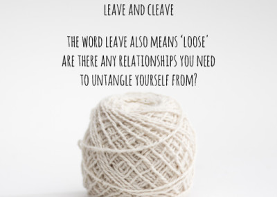 Leave and Cleave, Are there any relationships you need to untangle yourself from