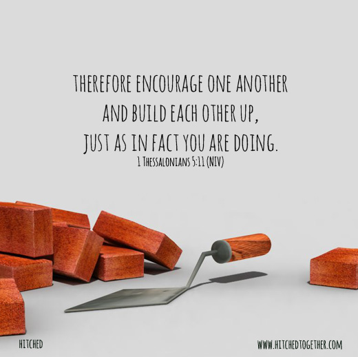 Therefore encourage one another and build each other up, just as in fact you are doing.