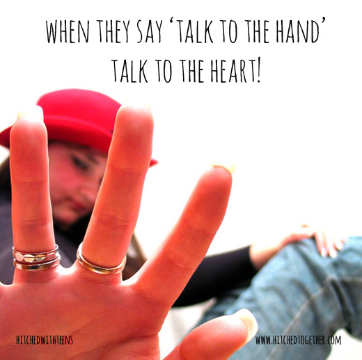 When they say 'Talk to the hand', talk to their heart!